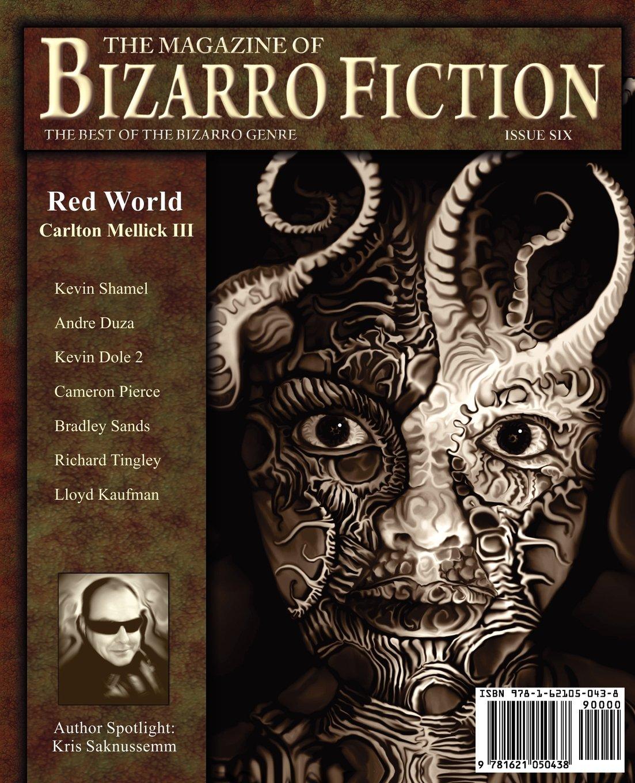 The Magazine Of Bizarro Fiction #6